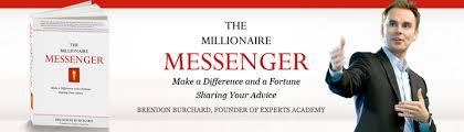 Information marketer career advice. The Millionaire Messenger